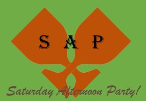 S,A,P(Saturday Afternoon Party)